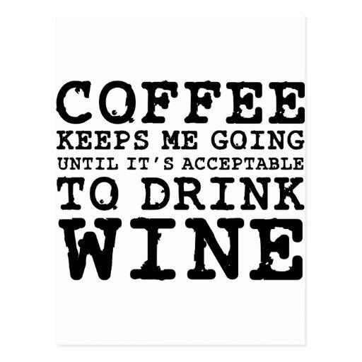 Coffee Keeps Me Going Until Wine Postcards