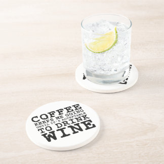 Coffee Keeps Me Going Until Wine Sandstone Coaster