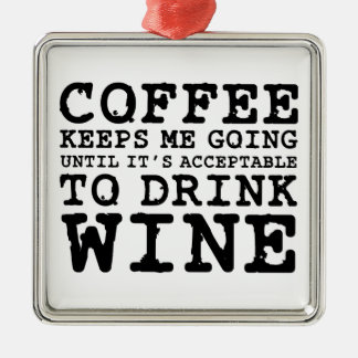 Coffee Keeps Me Going Until Wine Silver-Colored Square Decoration