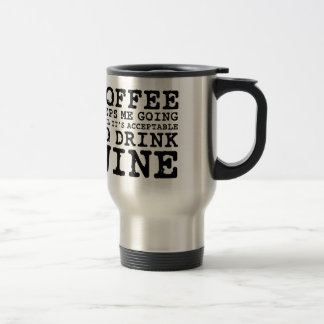 Coffee Keeps Me Going Until Wine Travel Mug