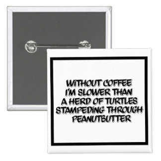 Coffee Lag Black and White Coffee Humor Button