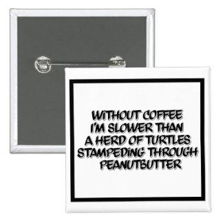 Coffee Lag Black and White Coffee Humor Button