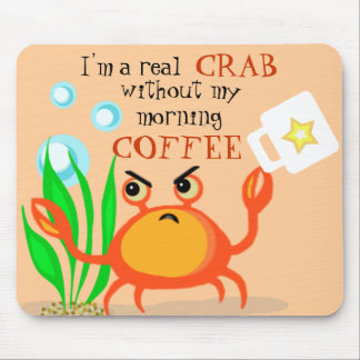 Coffee Less Crab Mousepad