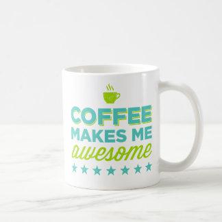 Coffee Makes Me Awesome Mugs