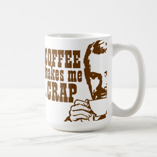 Coffee Makes Me CRAP! Basic White Mug