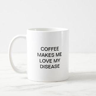 COFFEE MAKES ME LOVE MY DISEASE BASIC WHITE MUG