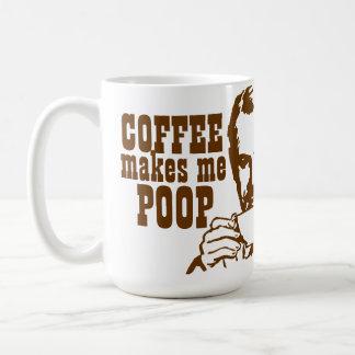 Coffee Makes Me Poop! Coffee Mugs