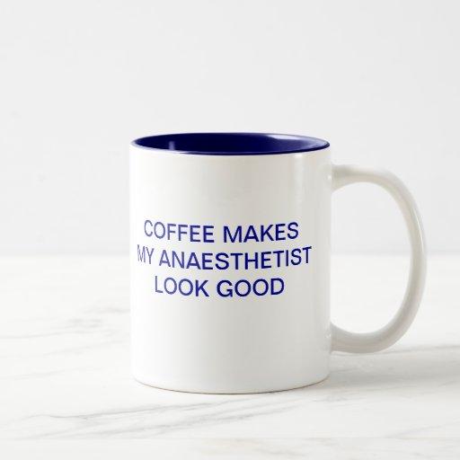 COFFEE MAKES MY ANAESTHETIST LOOK GOOD COFFEE MUGS