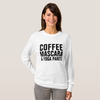 COFFEE MASCARA & YOGA PANTS T-shirts