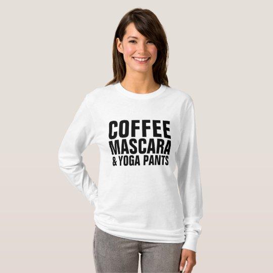 COFFEE MASCARA & YOGA PANTS T-shirts