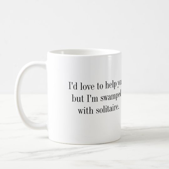 Coffee Mug - .I'm swamped with solitaire