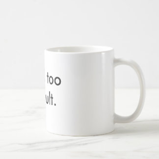 Coffee Mugs for Realists - too difficult