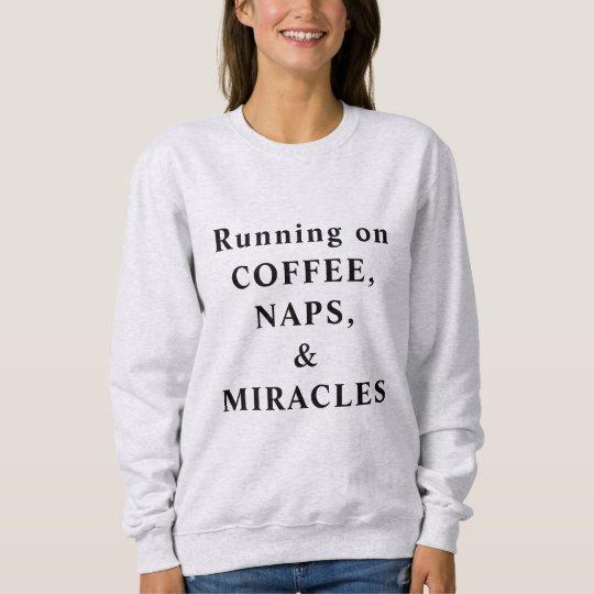 Coffee Naps and Miracles Crewneck Sweatshirt