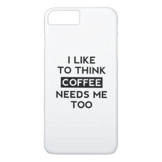 Coffee Needs Me Too iPhone 7 Plus Case
