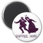 COFFEE. NOW. 6 CM ROUND MAGNET