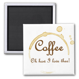 Coffee - Oh How I Love Thee Fridge Magnet