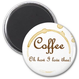 Coffee - Oh How I Love Thee Fridge Magnets