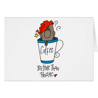 Coffee or Prozac Greeting Card