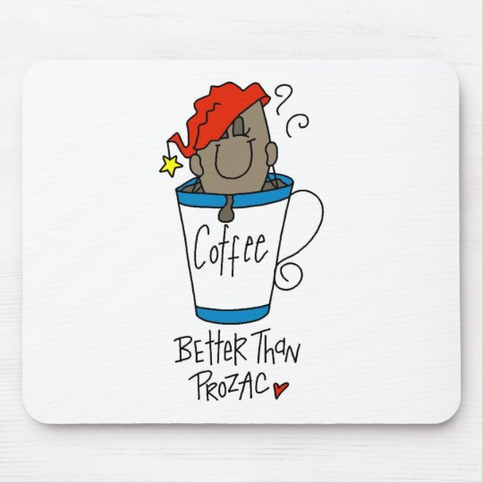 Coffee or Prozac Mouse Mat
