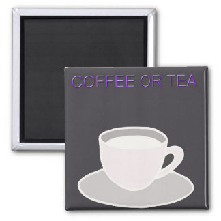 Coffee or Tea Magnet