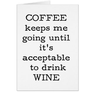 Coffee Quote - Funny. Card