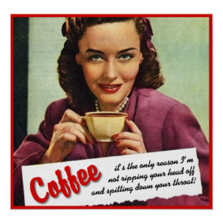 Coffee Rip Your Head Off Print Poster Humor
