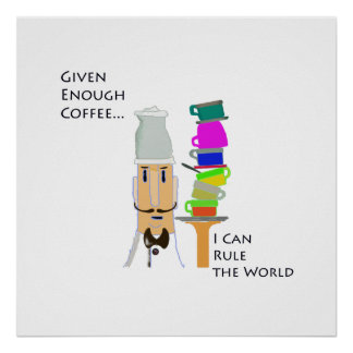 Coffee-Rule the World Poster