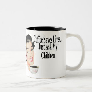 Coffee Saves Lives Just Ask My Children Two-Tone Coffee Mug