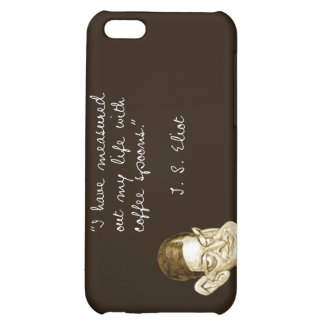 Coffee Sayings From T. S. Eliot iPhone 5C Case
