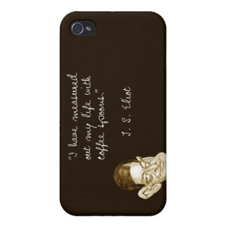 Coffee Sayings From T. S. Eliot iPhone 4/4S Covers