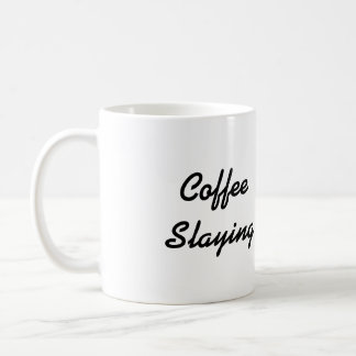 Coffee Slaying Mug