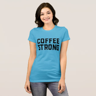 Coffee Strong Short Sleeve Tee