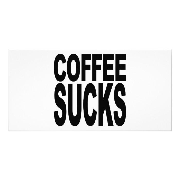 Coffee Sucks Personalised Photo Card