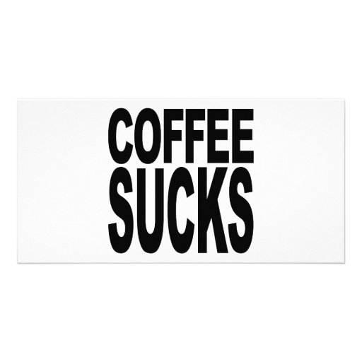Coffee Sucks Photo Cards