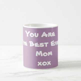 Coffee Tea Beverage Mug with YOU ARE BEST EVER MOM