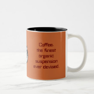 coffee: the finest organic suspension ever devised Two-Tone mug