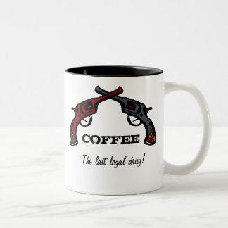 Coffee  the last legal drug! Two-Tone mug