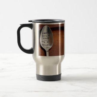 Coffee - Tk 1 cup po q4h prn Stainless Steel Travel Mug