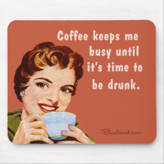 coffee until it s time to be drunk mouse pad