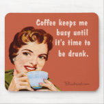 coffee, until it's time to be drunk mouse mats
