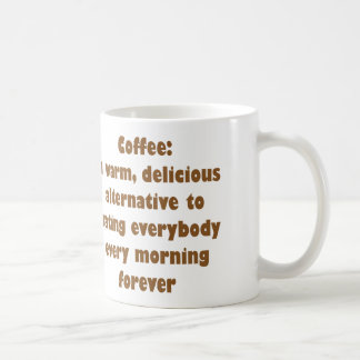 COFFEE WARM DELICIOUS ALTERNATIVE TO HATING PEOPLE BASIC WHITE MUG