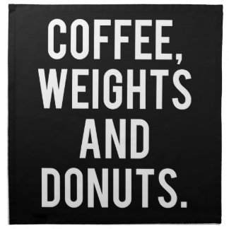Coffee, Weights and Donuts - Funny Novelty Gym Napkin
