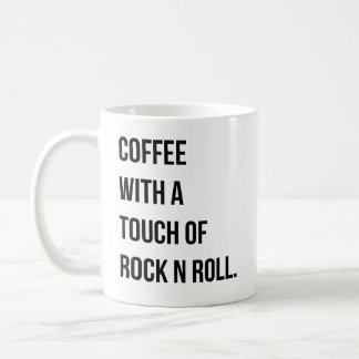 Coffee with a Touch of Rock n Roll Mug