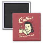 Coffee: You Can Sleep When Dead Square Magnet