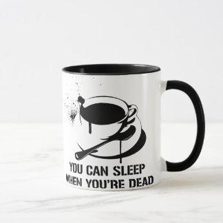 Coffee you can sleep when you're dead mug
