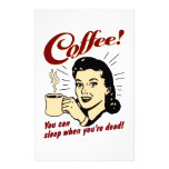 Coffee! You Can Sleep When You're Dead! Stationery Paper