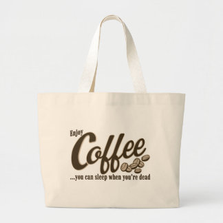 Coffee you can sleep when you're dead jumbo tote bag
