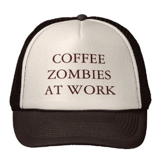 COFFEE ZOMBIES AT WORK CAP
