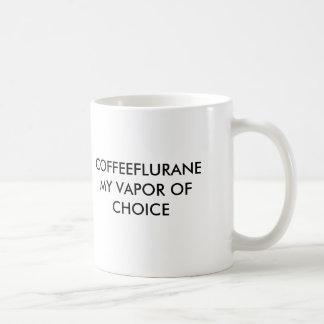 COFFEEFLURANEMY VAPOR OF CHOICE, COFFEEFLURANEM... MUGS