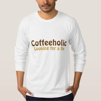 Coffeeholic Funny Coffee Lover T-Shirt